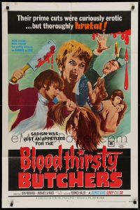 1f073 BLOODTHIRSTY BUTCHERS 1sh 1969 William Mishkin, prime cuts were curiously erotic but brutal!