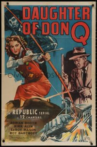 3a0836 DAUGHTER OF DON Q 1sh 1946 cool art of Lorna Gray with bow & arrow, Kirk Alyn, serial!