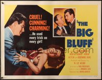 3p0791 BIG BLUFF 1/2sh 1955 cruel, cunning, charming, he used every trick on every girl!