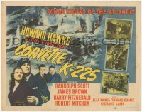 3r0714 CORVETTE K-225 TC R1952 Randolph Scott, Navy ships that are the Rough Riders of the Atlantic!