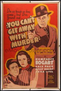 4y0005 YOU CAN'T GET AWAY WITH MURDER linen 40x60 1939 art of Humphrey Bogart, Halop & Page, rare!