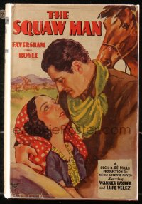 5c0219 SQUAW MAN hardcover book 1931 Faversham/Royle novel w/scenes from the Cecil B. DeMille movie!