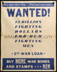 6s0204 2ND WAR LOAN 22x28 WWII war poster 1943 Wanted, war bonds & stamps drive!