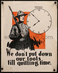 6s0202 WE DON'T PUT DOWN OUR TOOLS TILL QUITTING TIME 11x14 WWI war poster 1918 soldier and clock!