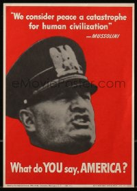 6s0219 WHAT DO YOU SAY AMERICA 7x10 WWII war poster 1942 Italian leader Benito Mussolini!