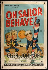 7h0019 OH SAILOR BEHAVE linen 1sh 1930 Ole Olsen & Chic Johnson's first movie, cool art, ultra rare!
