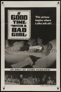 7p0631 GOOD TIME WITH A BAD GIRL 1sh 1967 Barry Mahon, an orgy of jaded passions!
