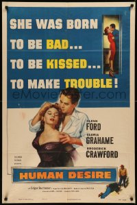 7p0669 HUMAN DESIRE 1sh 1954 Gloria Grahame born to be bad, kissed & make trouble, Fritz Lang!
