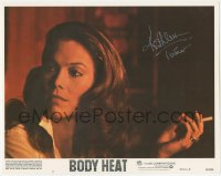7w0092 BODY HEAT signed LC #7 1981 by Kathleen Turner, great close portrait holding cigarette!