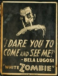 #089 WHITE ZOMBIE window card '32 Bela Lugosi dares you to come!!