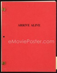5b294 ARRIVE ALIVE final draft script March 16, 1990, screenplay by Mitch Glazer & O'Donoghue!