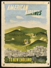 8a261 AMERICAN AIRLINES TO NEW ENGLAND travel poster '48 wonderful art of scenic countryside!