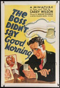 9f054 BOSS DIDN'T SAY GOOD MORNING linen 1sh '37 Jacques Tourneur, art of worried Jack Mulhall!