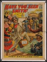 7p144 HAVE YOU SEEN SMITH linen 21x29 stage poster 1898 police & Teddy Roosevelt can't lose him!