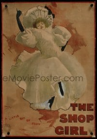 6a005 SHOP GIRL linen 19x28 English stage poster 1897 John Hassal art of millionaire's daughter!
