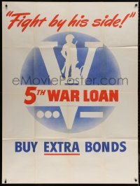 7j0037 FIGHT BY HIS SIDE 5TH WAR LOAN 42x57 WWII war poster 1944 buy extra bonds to support us!
