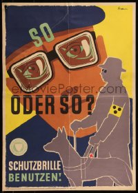 8p0232 SO ODER SO 17x23 German motivational poster 1950s use goggles or use a seeing eye dog!
