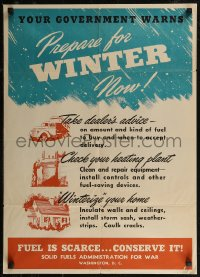 8p0022 PREPARE FOR WINTER NOW 20x28 WWII war poster 1944 government warning, fuel is scarce!